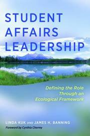 Student Affairs Leadership by Linda Kuk