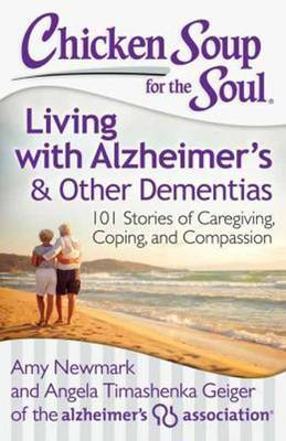 Chicken Soup for the Soul: Living with Alzheimer's & Other Dementias by Amy Newmark image