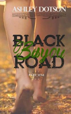 Black Bayou Road by Ashley Dotson