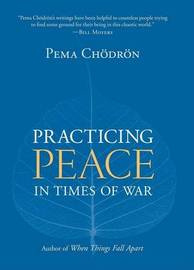 Practicing Peace In Times Of War by Pema Chodron image