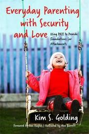 Everyday Parenting with Security and Love by Kim Golding