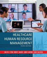 Healthcare Human Resource Management by Walter J Flynn