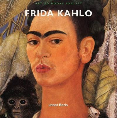 Art Ed Books and Kit: Frida Kahlo by Janet Boris