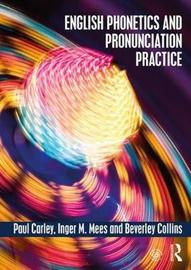 English Phonetics and Pronunciation Practice by Paul Carley