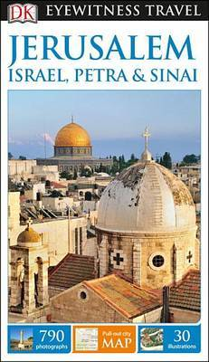 DK Eyewitness Travel Guide Jerusalem, Israel, Petra and Sinai by DK Travel