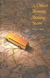 The Other Boston Busing Story by Susan E. Eaton image