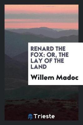 Renard the Fox by Willem Madoc