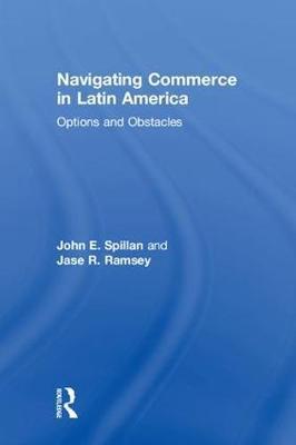 Navigating Commerce in Latin America by John E. Spillan image