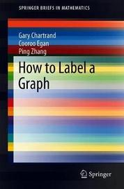 How to Label a Graph by Gary Chartrand