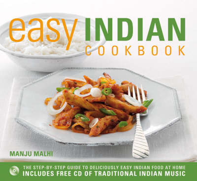 Easy Indian Cookbook: The Step-by-step Guide to Deliciously Easy Indian Food at Home by Manju Malhi image