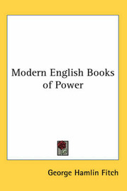 Modern English Books of Power by George Hamlin Fitch image