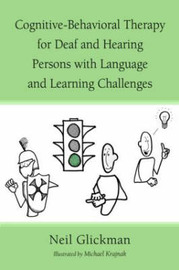 Cognitive-Behavioral Therapy for Deaf and Hearing Persons with Language and Learning Challenges by Neil Glickman image