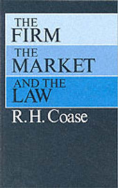 Firm, the Market and the Law by R.H. Coase