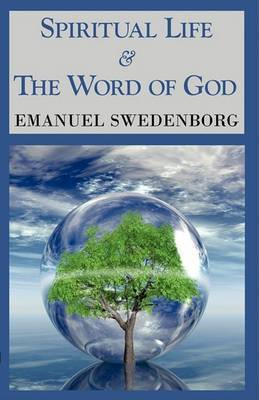 Spiritual Life & the Word of God by Emanuel Swedenborg