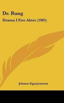 Dr. Rung: Drama I Fire Akter (1905) by Johann Sigurjonsson