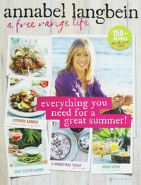 Annabel Langbein A Free Range Life by Annabel Langbein