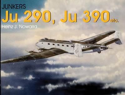 Junkers Ju 290, Ju 390 by Heinz,J. Nowarra