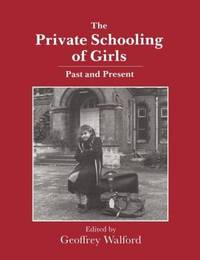 The Private Schooling of Girls by Geoffrey Walford image