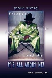 It's All About Me! by Alvin Jackson