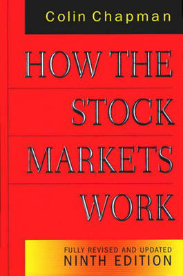 How the Stock Markets Work 9th Edition by Colin Chapman