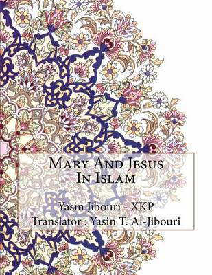 Mary and Jesus in Islam by Yasin Jibouri - Xkp image