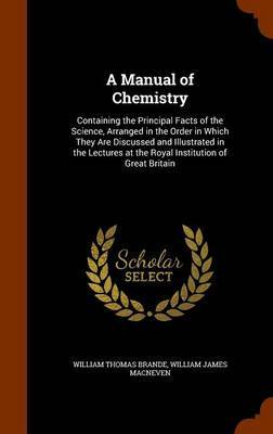 A Manual of Chemistry by William Thomas Brande