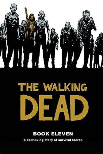 The Walking Dead Book 11 by Robert Kirkman