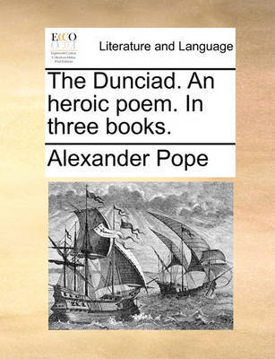 attacking abusers of english language in the dunciad by alexander pope