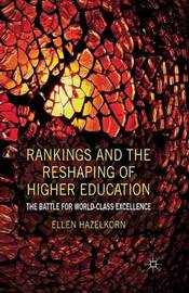 Rankings and the Reshaping of Higher Education by Ellen Hazelkorn