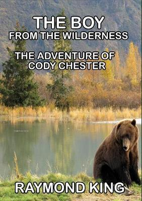 The Boy from the Wilderness by Raymond King