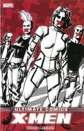 Ultimate Comics X-men By Brian Wood Volume 2 by Brian Wood