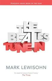 The Beatles - All These Years by Mark Lewisohn