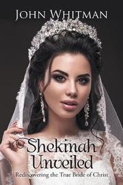 Shekinah Unveiled by John Whitman image
