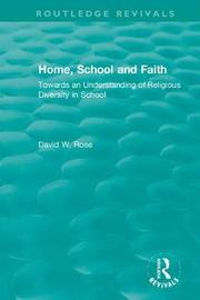 Home, School and Faith by David W. Rose