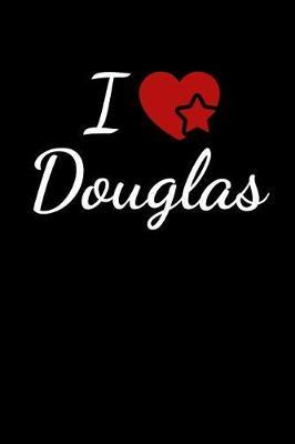 I Love Douglas by Soulmate Lovers Publishing