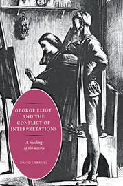George Eliot and the Conflict of Interpretations by David Carroll image