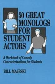 50 Great Monologs for Student Actors by Bill Majeski image