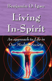 Living In-Spirit: An Approach to Life in Our Modern Society by Benjamin, O Igwe image