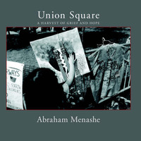 Union Square: A Harvest of Grief and Hope by Abraham Menashe image