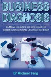 Business Diagnosis by Dr Michael Teng