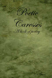 Poetic Caresses by J.D. Garrett image