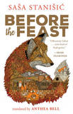 Before the Feast by Sasa Stanisic