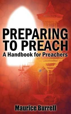 Preparing to Preach by Maurice Burrell