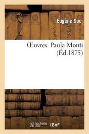 Oeuvres. Paula Monti by Eugene Sue