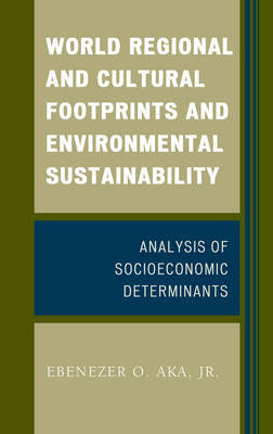 World Regional and Cultural Footprints and Environmental Sustainability by Ebenezer O. Aka