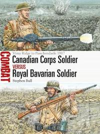 Canadian Corps Soldier vs Royal Bavarian Soldier by Stephen Bull