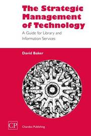 The Strategic Management of Technology by David Baker image