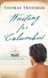 Waiting for Columbus by Thomas Trofimuk image