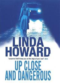 Up Close And Dangerous by Linda Howard image