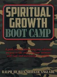 Spiritual Growth Boot Camp by Ralph Heaven Shiller Anglade image
